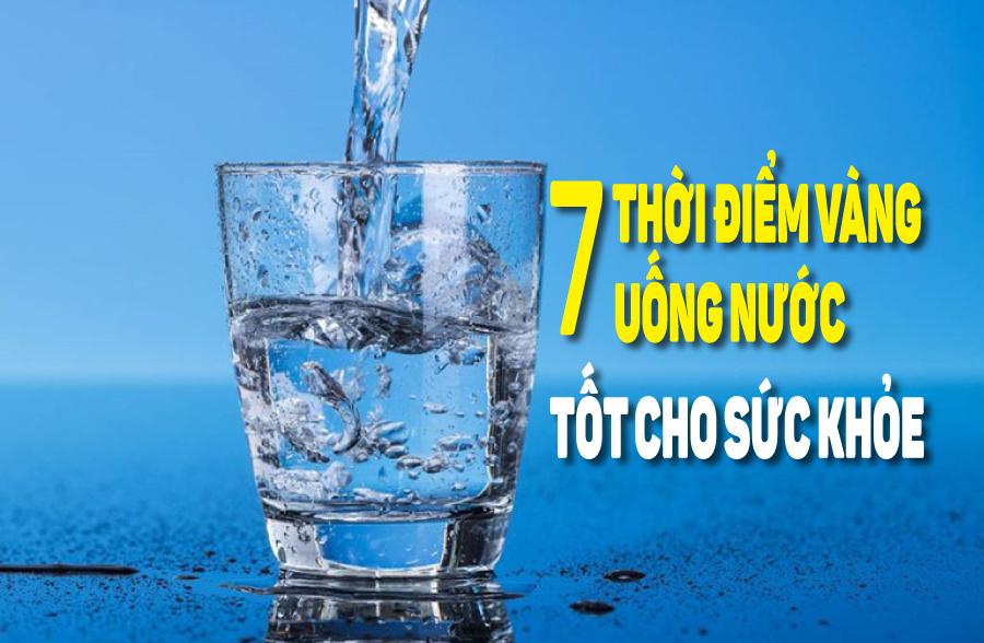 eDoctor - 7 thời điểm vàng uống nước tốt cho sức khỏe