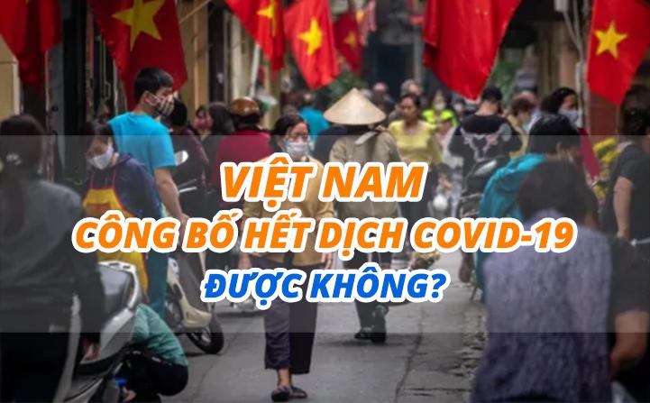 eDoctor - Việt Nam công bố hết dịch COVID-19 được không?