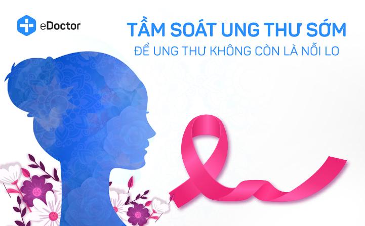 eDoctor - Tầm soát ung thư sớm - Để ung thư không còn là nỗi lo