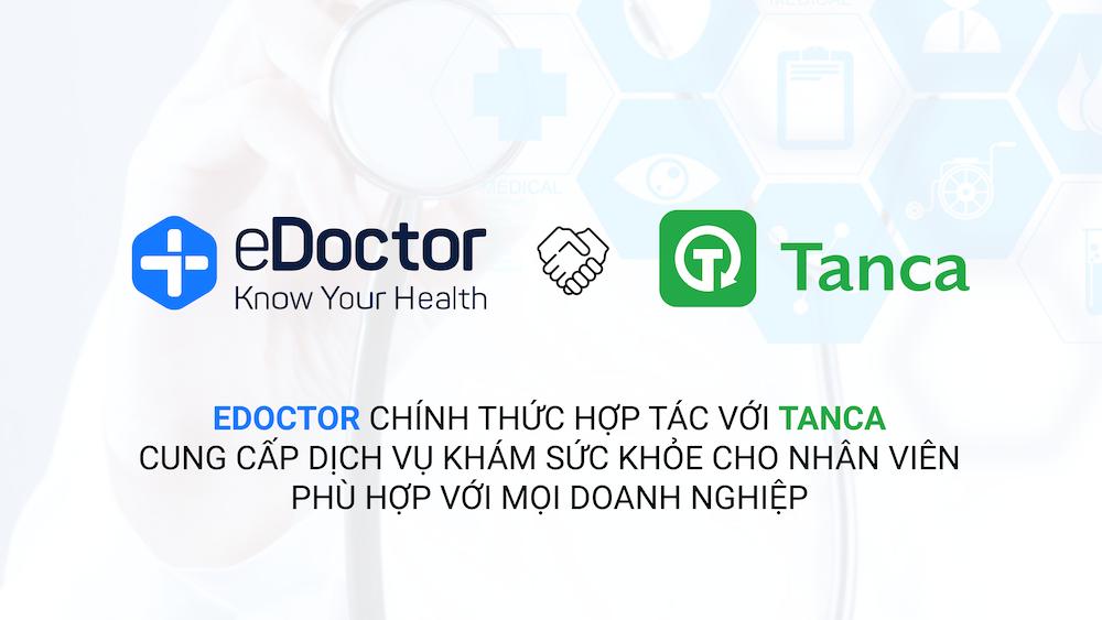 eDoctor - eDoctor hợp tác với Tanca mang đến giải pháp quản lý sức khỏe chủ động cho doanh nghiệp