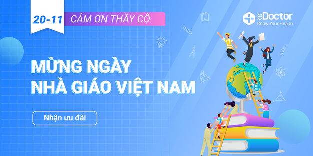 eDoctor - Món quà sức khỏe mừng ngày Nhà Giáo Việt Nam 20/11💐