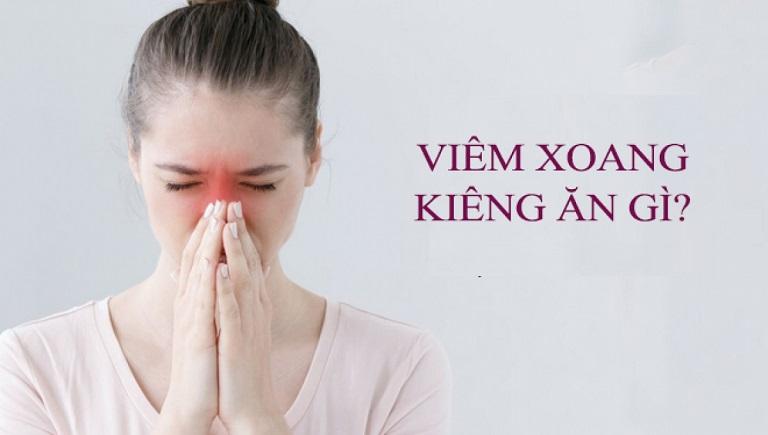 Viêm xoang mũi không nên ăn gì để hỗ trợ điều trị bệnh?