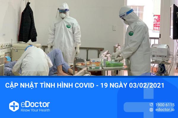 Cập nhật tình hình COVID-19 mới nhất ngày 03/02/2021