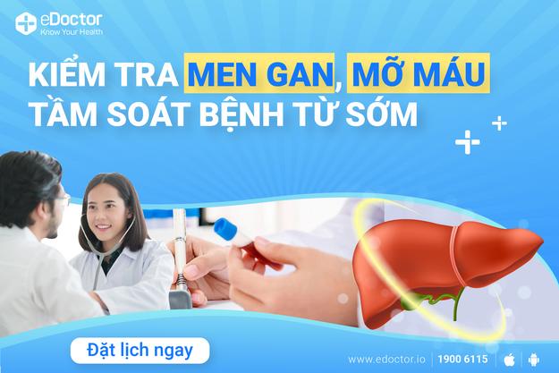 eDoctor - Kiểm tra men gan, mỡ máu - tầm soát bệnh từ sớm