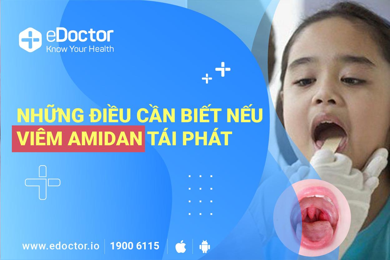 eDoctor - Những lưu ý phòng ngừa viêm Amidan tái phát