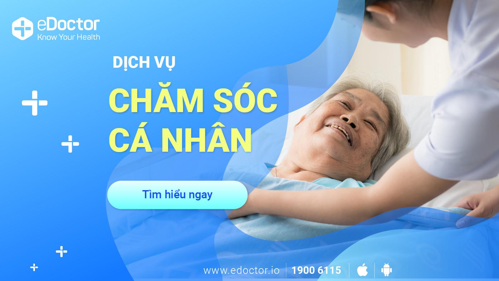 eDoctor - Chăm sóc tại nhà, không chỉ chăm sóc thể chất người bệnh