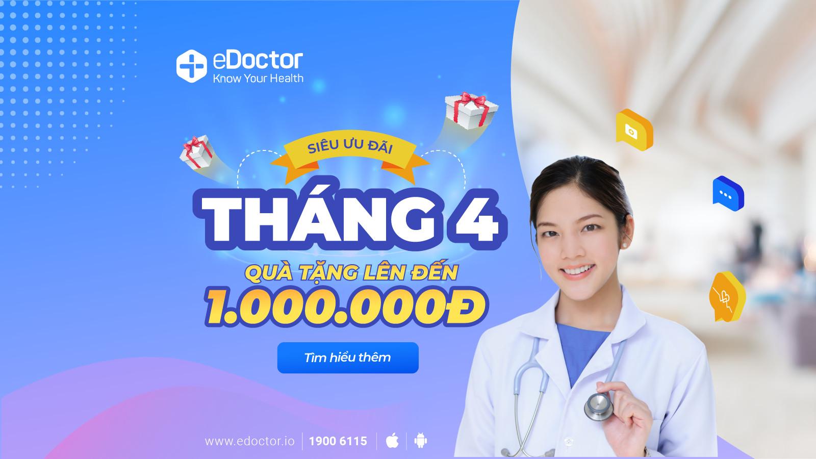 eDoctor - Khám sức khỏe - vui vẻ rinh quà: Nhận ngay quà tặng lên đến 1.000.000 VND